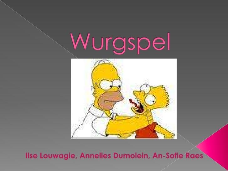 Wurgspel<br />Ilse Louwagie, Annelies Dumolein, An-SofieRaes<br />
