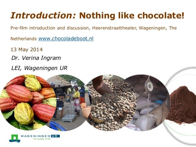 Introduction: Nothing like chocolate! Pre-film introduction and discussion, Heerenstraattheater, Wageningen, The Netherlan...