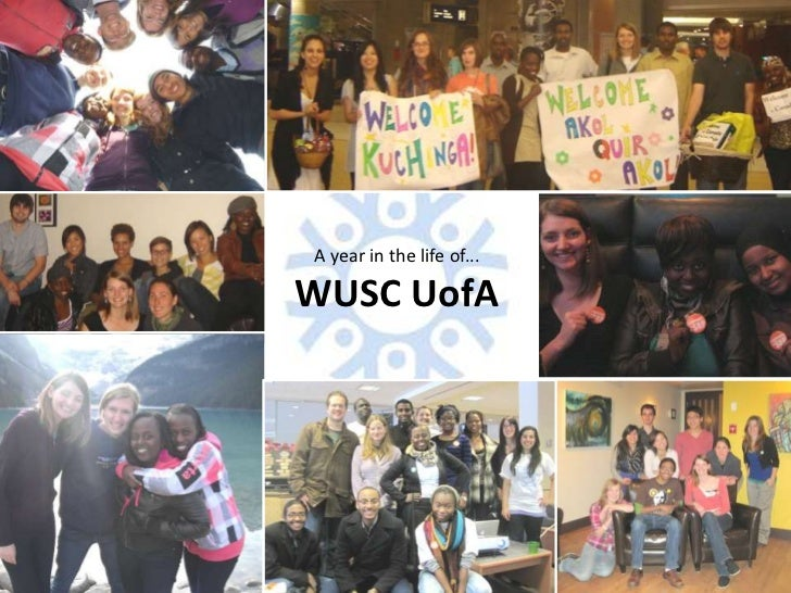 A year in the life of... <br />WUSC UofA<br />