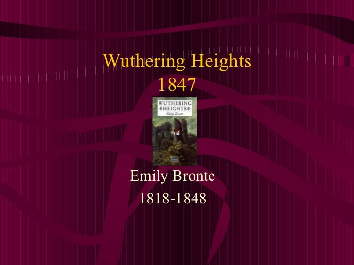 Wuthering Heights 1847 Emily Bronte 1818-1848