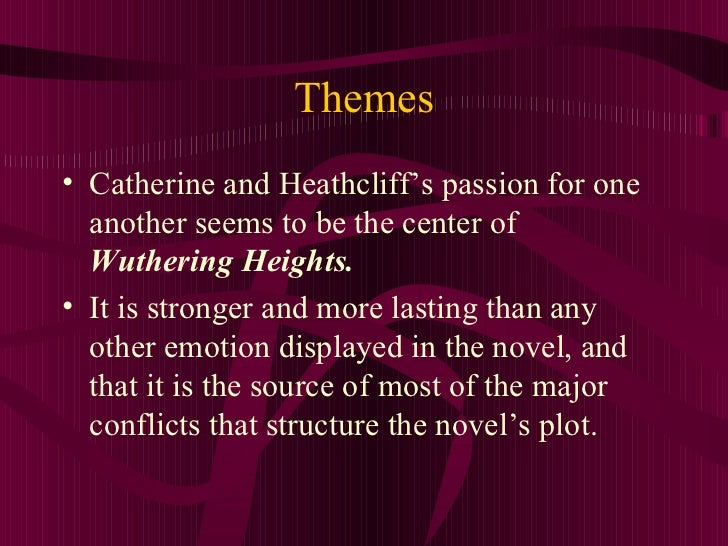 wuthering heights theme essay Free essay: revenge in wuthering heights novels often use the emotion of hate to create tension and distress in the plot wuthering heights uses heathcliff's.