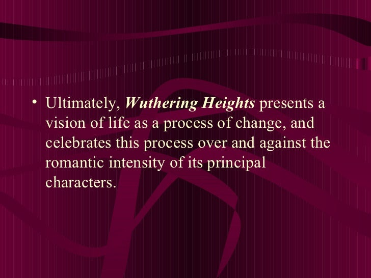wuthering heights   7 <ul><li>ultimately wuthering heights