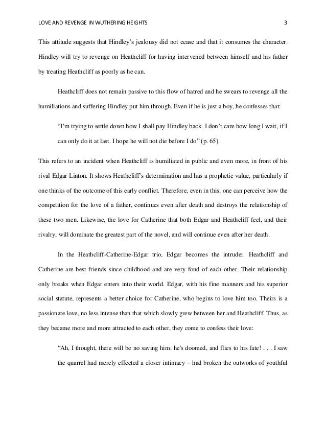 wuthering heights essay on love and revenge Wuthering heights essay heatcliff's double character makes wuthering heights a strong tale of love and hatred his revenge is also directed toward edgar.