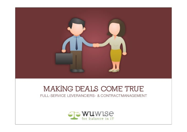 MAKING DEALS COME TRUEFULL-SERVICE LEVERANCIERS- & CONTRACTMANAGEMENT