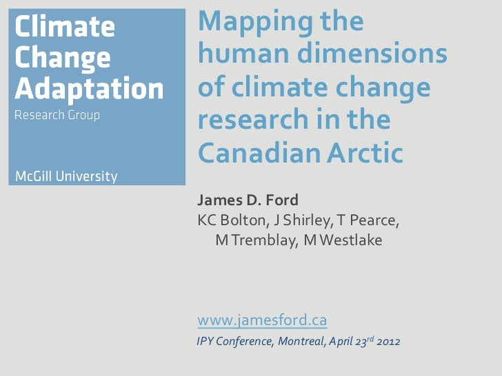 Mapping the human dimensions of climate change research in the Canadian Arctic James D. Ford ...