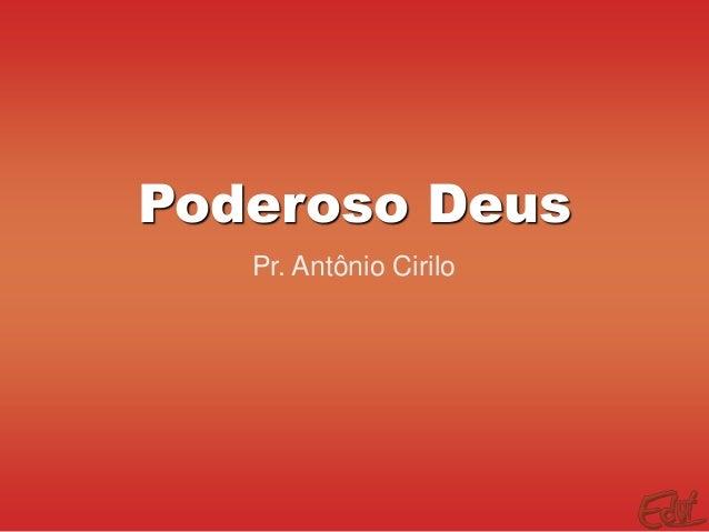 MUSICA DEUS BAIXAR CIRILO PODEROSO PR.ANTONIO