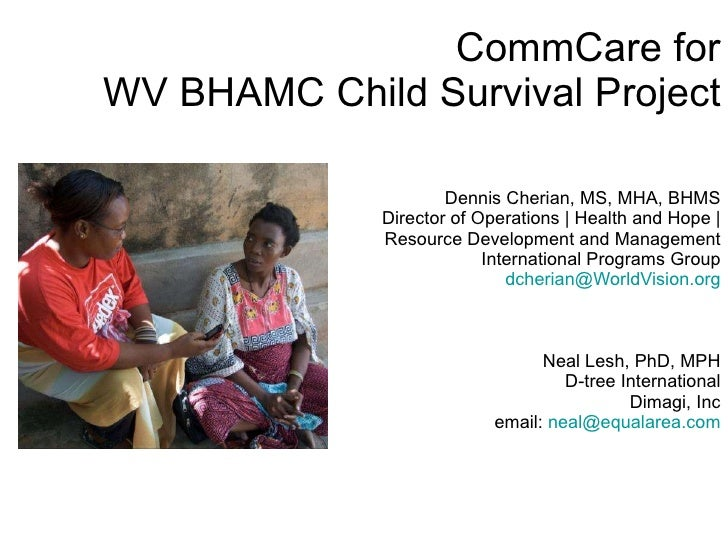 CommCare for WV BHAMC Child Survival Project Dennis Cherian, MS, MHA, BHMS Director of Operations | Health and Hope |  Res...