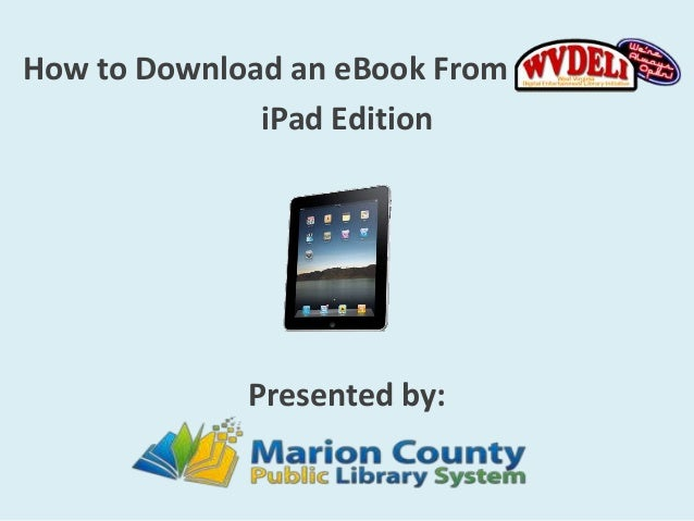 How to Download an eBook From              iPad Edition             Presented by: