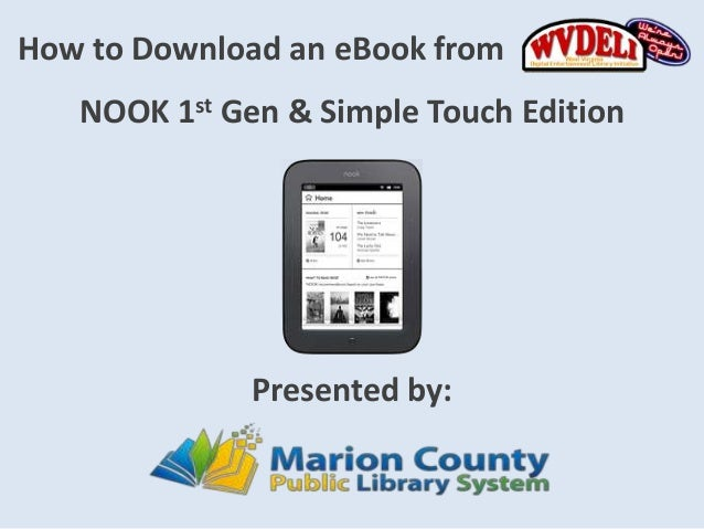 How to Download an eBook from   NOOK 1st Gen & Simple Touch Edition              Presented by: