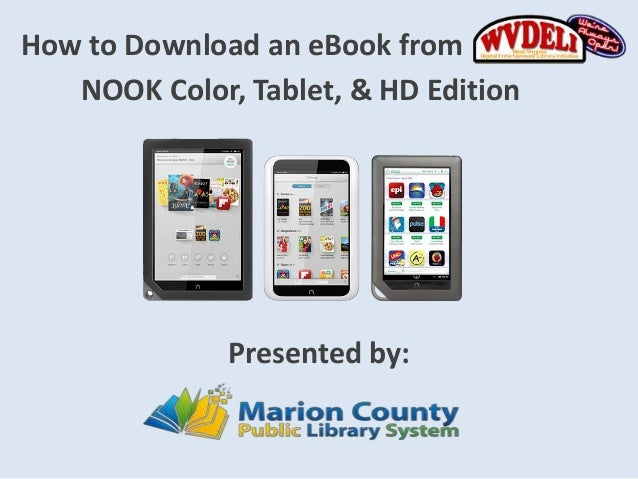 How to Download an eBook from   NOOK Color, Tablet, & HD Edition              Presented by: