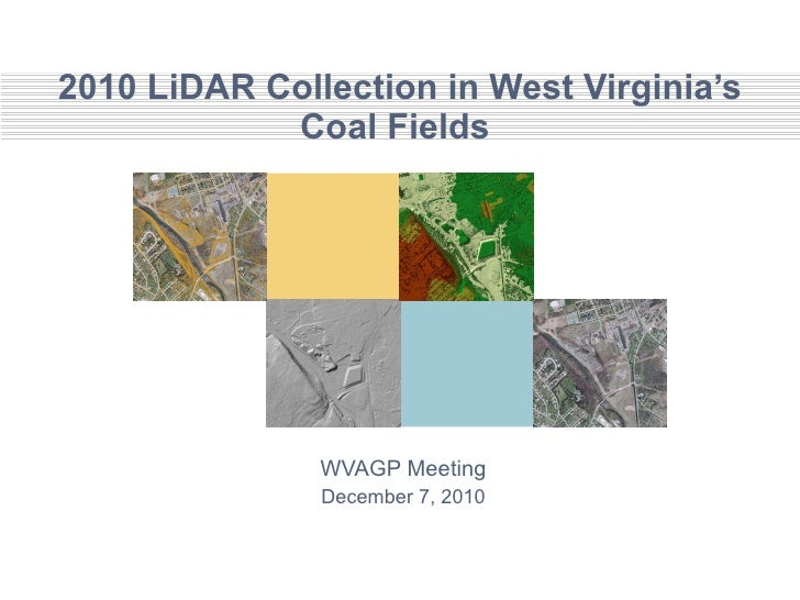 2010 LiDAR Collection in West Virginia's Coal Fields  WVAGP Meeting December 7, 2010