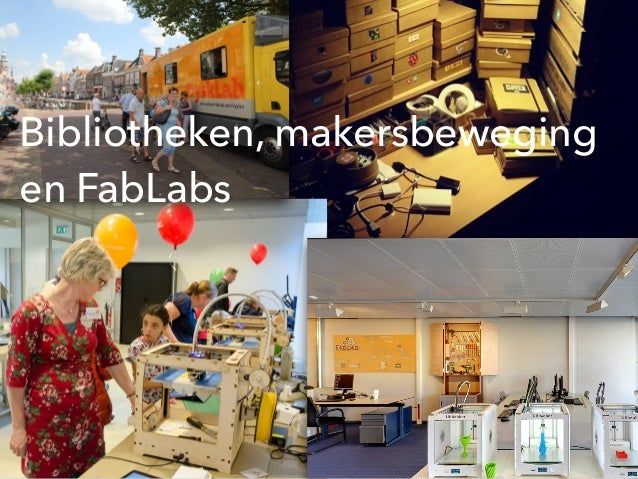 Bibliotheken, makersbeweging en FabLabs