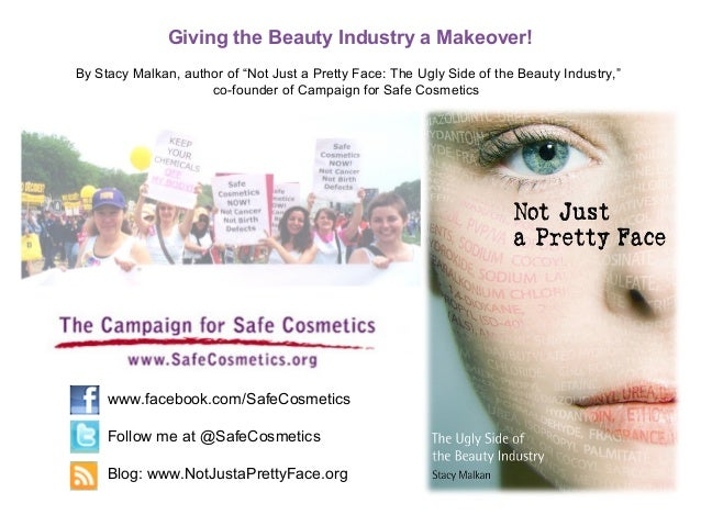 """Giving the Beauty Industry a Makeover!By Stacy Malkan, author of """"Not Just a Pretty Face: The Ugly Side of the Beauty Indu..."""