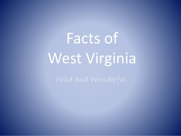 Facts of West Virginia Wild and Wonderful