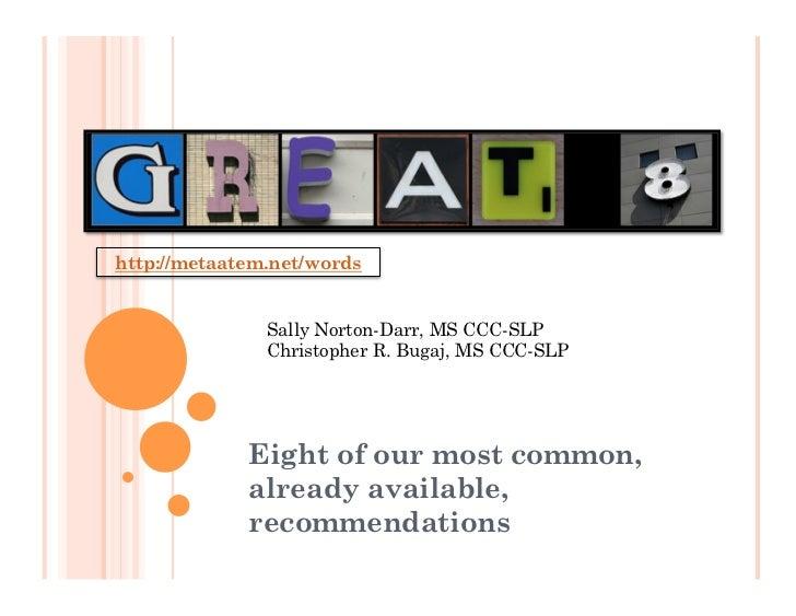 http://metaatem.net/words               Sally Norton-Darr, MS CCC-SLP               Christopher R. Bugaj, MS CCC-SLP      ...
