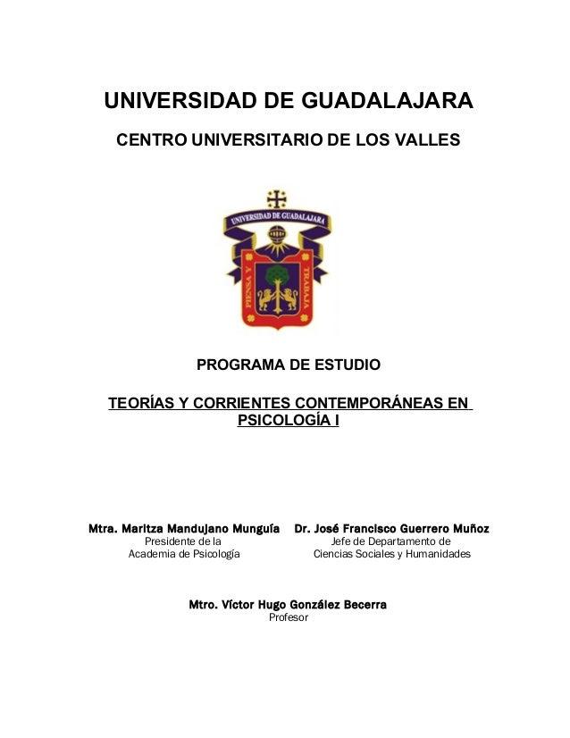 UNIVERSIDAD DE GUADALAJARA CENTRO UNIVERSITARIO DE LOS VALLES PROGRAMA DE ESTUDIO TEORÍAS Y CORRIENTES CONTEMPORÁNEAS EN P...