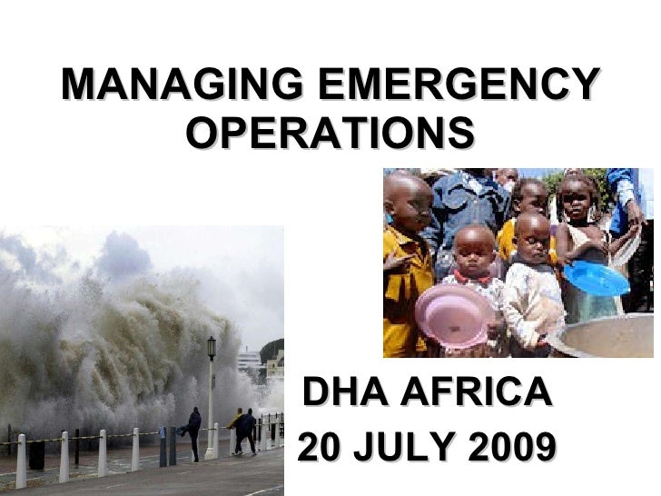 MANAGING EMERGENCY OPERATIONS DHA AFRICA 20 JULY 2009