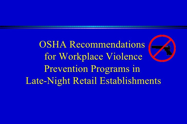 OSHA Recommendations  for Workplace Violence Prevention Programs in  Late-Night Retail Establishments
