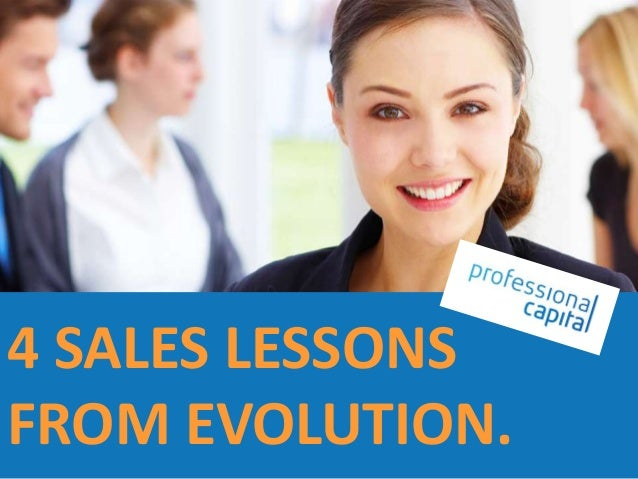 4 SALES LESSONS FROM EVOLUTION.