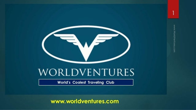 1  World's Coolest Traveling Club  www.worldventures.com