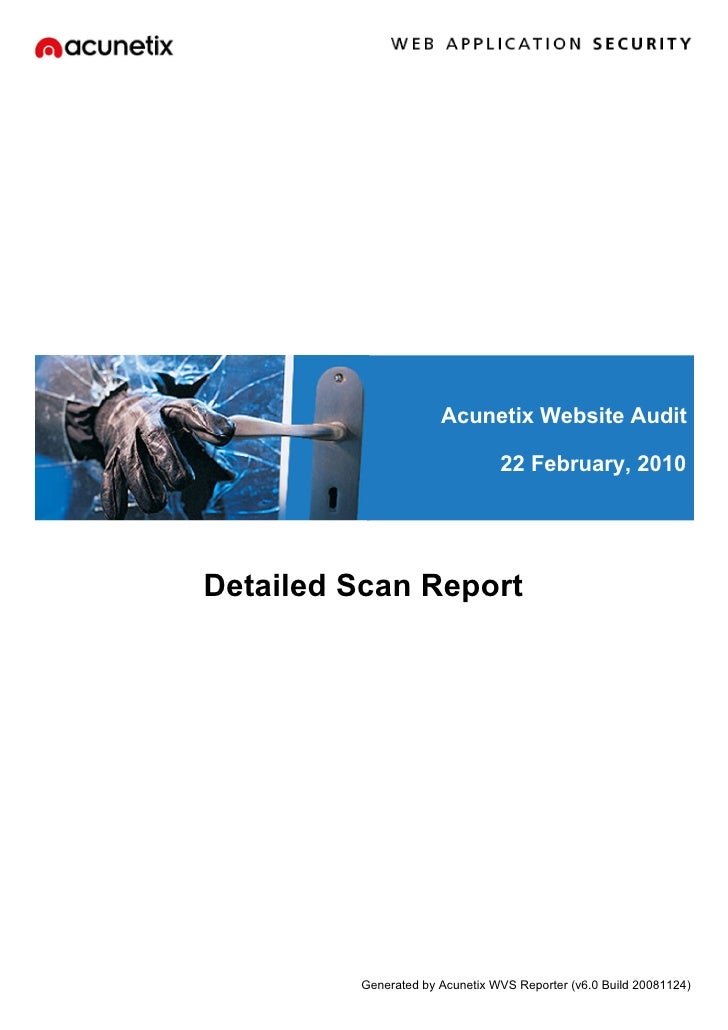 Acunetix Website Audit                                  22 February, 2010     Detailed Scan Report              Generated ...