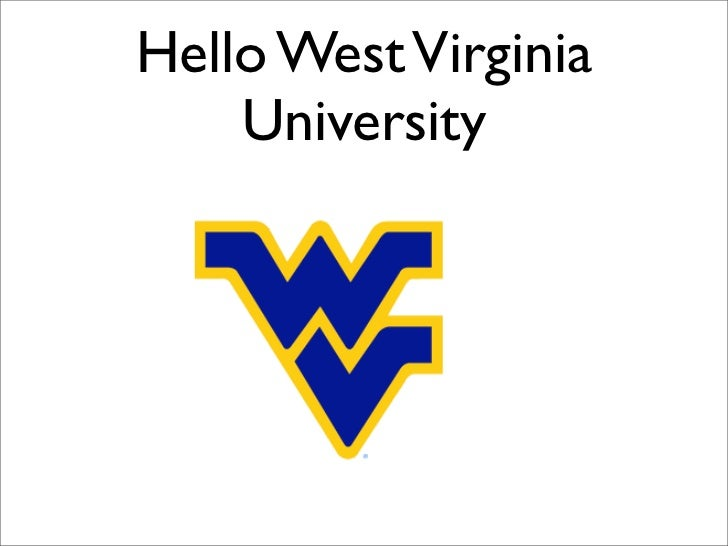 Hello West Virginia    University