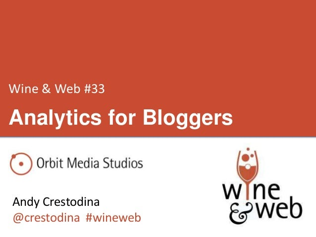 Wine & Web #33 Andy Crestodina @crestodina #wineweb Analytics for Bloggers