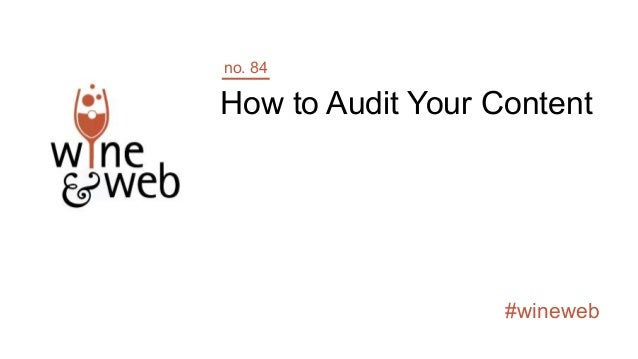 #wineweb How to Audit Your Content no. 84