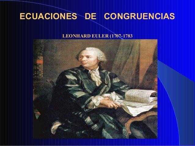 ECUACIONES DE CONGRUENCIAS       LEONHARD EULER (1707-1783