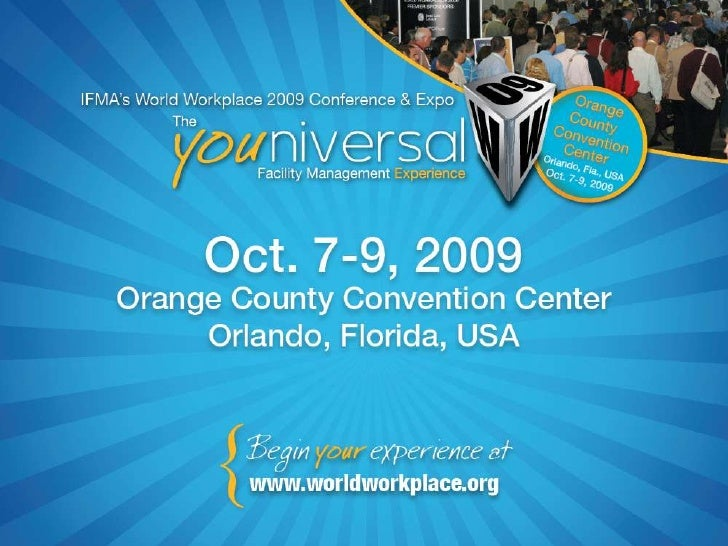 IFMA's World Workplace   2009 Conference & Expo is the single most important   career investment you'll        make this y...