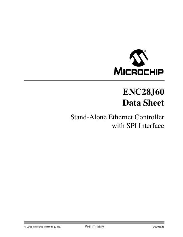 ENC28J60 Data Sheet Stand-Alone Ethernet Controller with SPI Interface  © 2006 Microchip Technology Inc.  Preliminary  DS3...