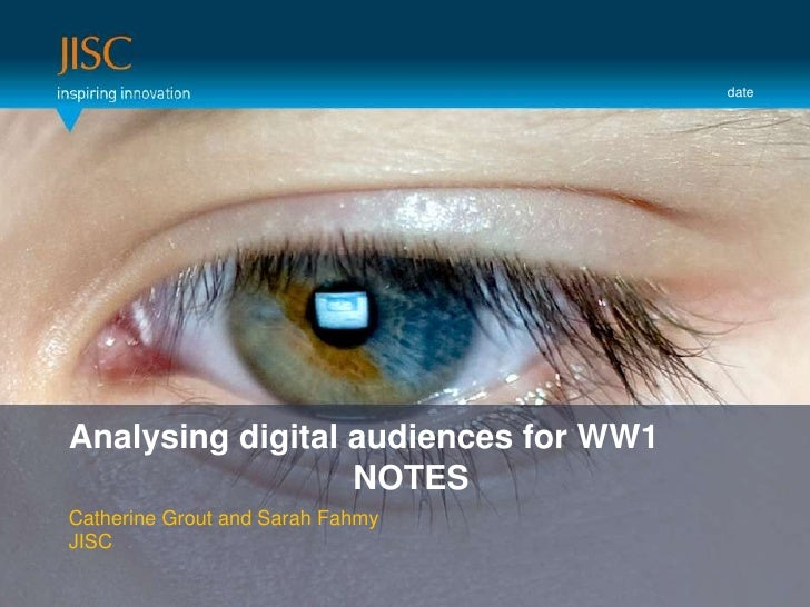 date<br />Presenter or main title…<br />Analysing digital audiences for WW1<br />NOTES <br />Session Title or subtitle…<br...