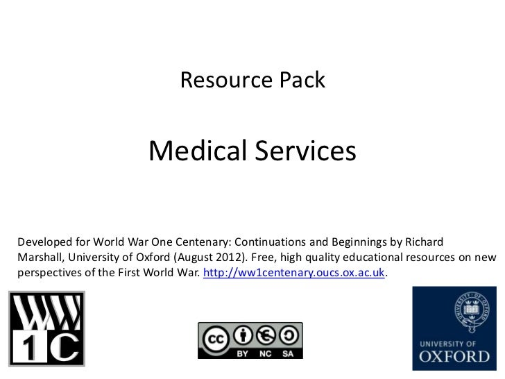 Resource Pack                         Medical ServicesDeveloped for World War One Centenary: Continuations and Beginnings ...
