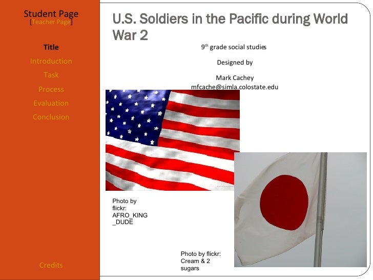 U.S. Soldiers in the Pacific during World War 2 Student Page Title Introduction Task Process Evaluation Conclusion Credits...