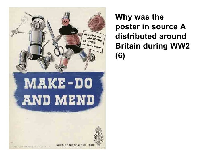Why was the poster in source A distributed around Britain during WW2 (6)
