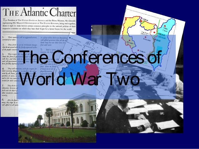 TheConferencesof World War Two