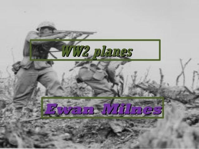 WW2 planesEwan Milnes