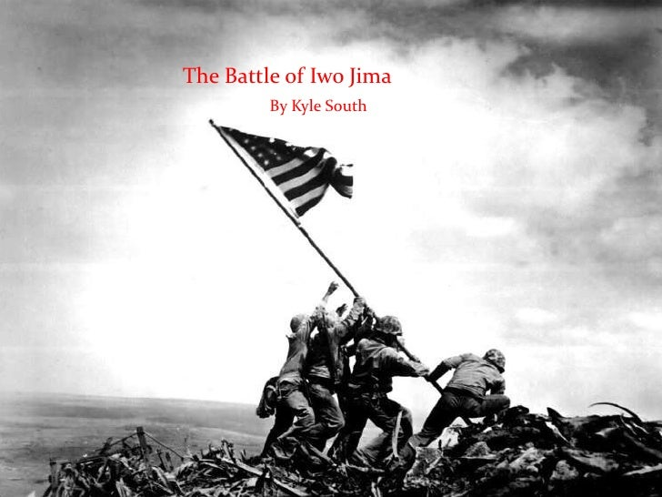 The Battle of Iwo Jima         By Kyle South