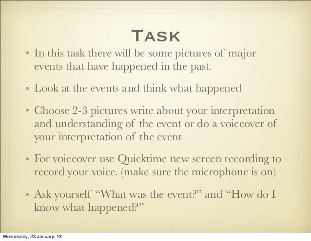 Task         • In this task there will be some pictures of major           events that have happened in the past.         ...