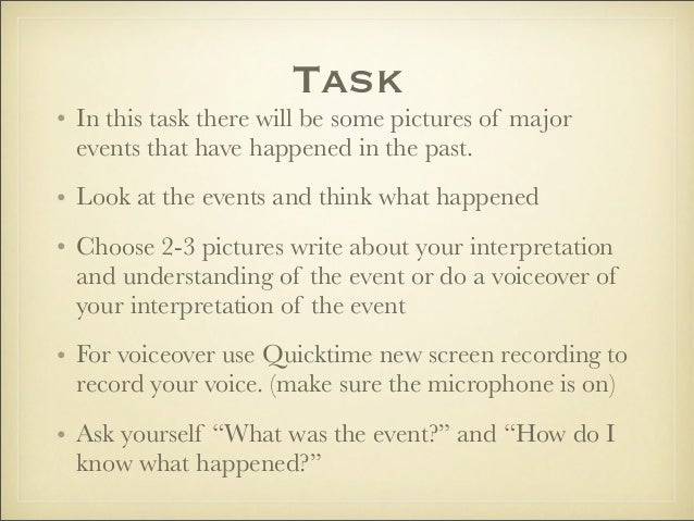 Task• In this task there will be some pictures of major  events that have happened in the past.• Look at the events and th...