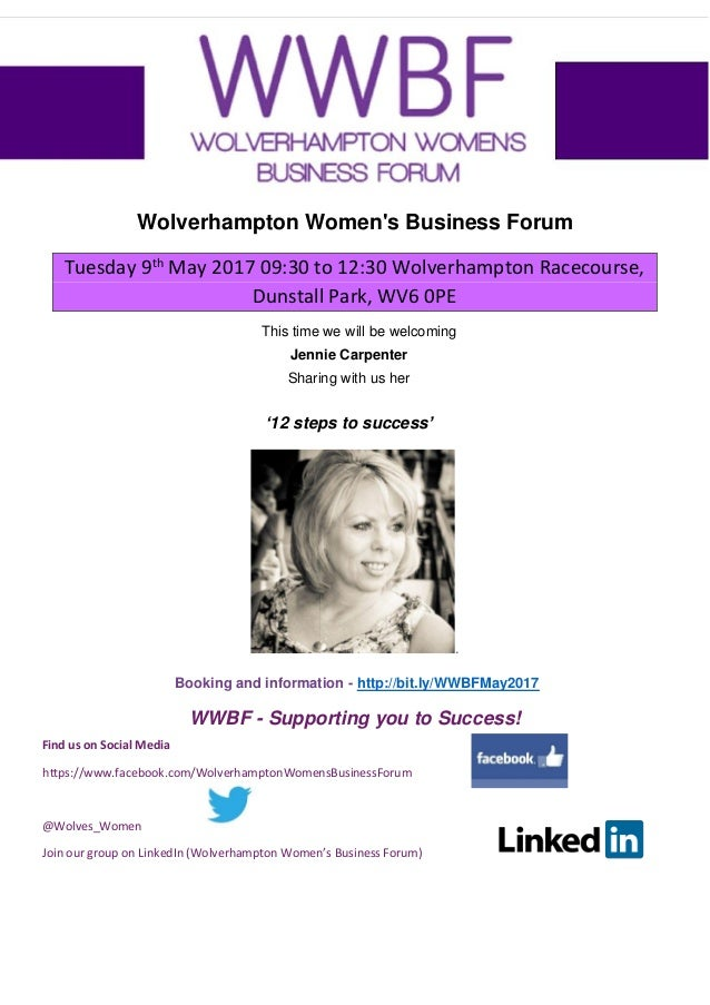 Wolverhampton Women's Business Forum Tuesday 9th May 2017 09:30 to 12:30 Wolverhampton Racecourse, Dunstall Park, WV6 0PE ...