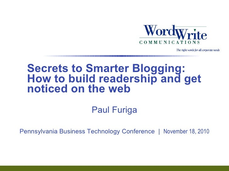 Secrets to Smarter Blogging:  How to build readership and get noticed on the web Paul Furiga Pennsylvania Business Technol...