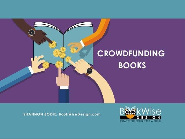 CROWDFUNDING BOOKS SHANNON BODIE, BookWiseDesign.com