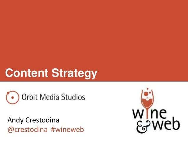 Content StrategyAndy Crestodina@crestodina #wineweb