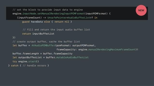 // set the block to provide input data to engine engine.inputNode.setManualRenderingInputPCMFormat(inputPCMFormat) { (inpu...