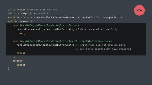 // to render from realtime context OSStatus outputError = noErr; const auto status = renderBlock(framesToRender, outputBuf...