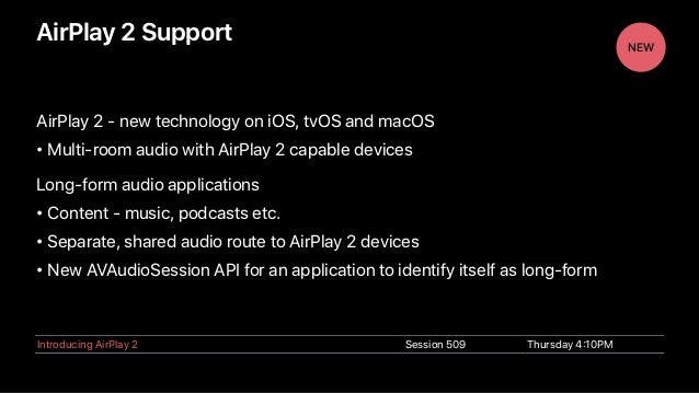 AirPlay 2 Support AirPlay 2 - new technology on iOS, tvOS and macOS • Multi-room audio with AirPlay 2 capable devices Long...
