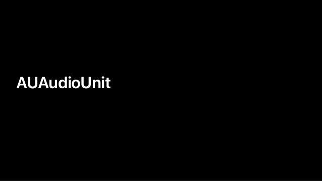 • AUAudioUnit