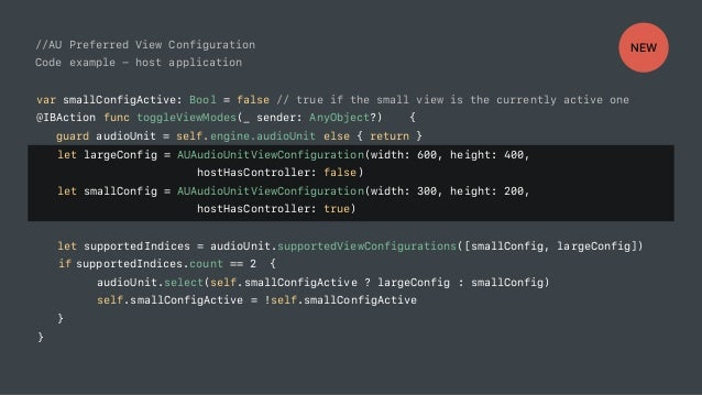 //AU Preferred View Configuration Code example - host application var smallConfigActive: Bool = false // true if the small...