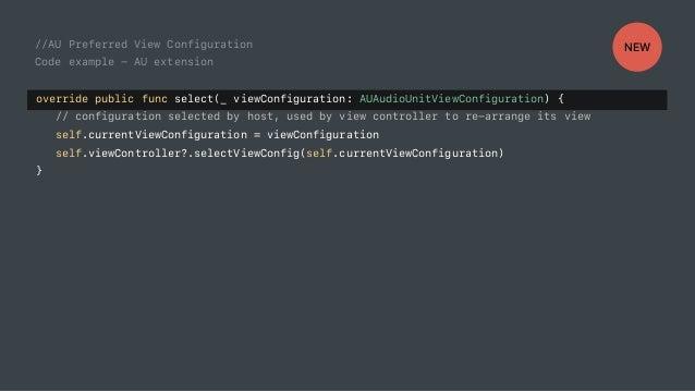 //AU Preferred View Configuration Code example - AU extension override public func select(_ viewConfiguration: AUAudioUnit...